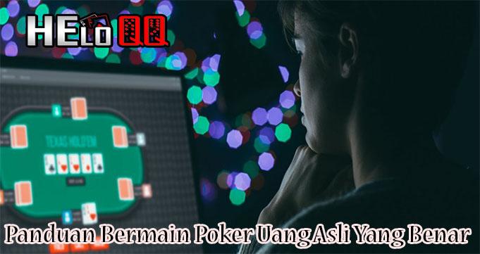 Panduan Bermain Poker Uang Asli Yang Benar