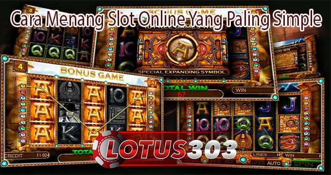 Cara Menang Slot Online Yang Paling Simple