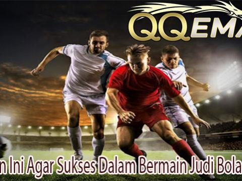 Lakukan Ini Agar Sukses Dalam Bermain Judi Bola Online
