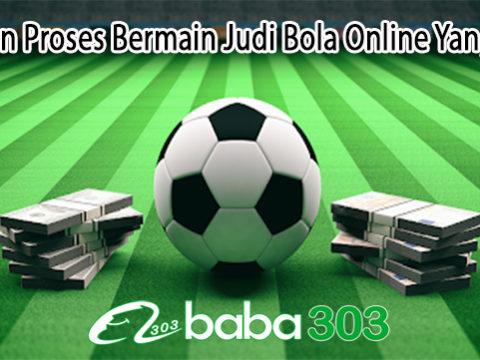 Jalankan Proses Bermain Judi Bola Online Yang Tepat